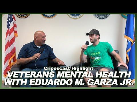 Veterans Mental Health with Eduardo M. Garza Jr. – Cripescast Highlight