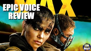 MAD MAX & PITCH PERFECT 2 (Epic Voice Review)