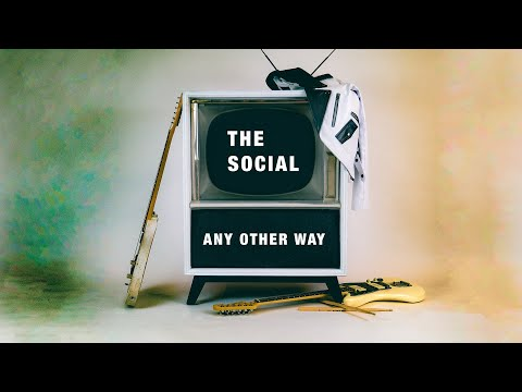 THE SOCIAL - Any Other Way (Lyric Video)