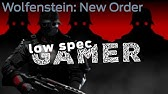 How to fix Wolfenstein The New Order lag, and frame rate