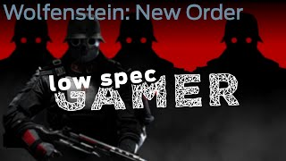 LowSpecGamer: running Wolfenstein: the new order on its lowest