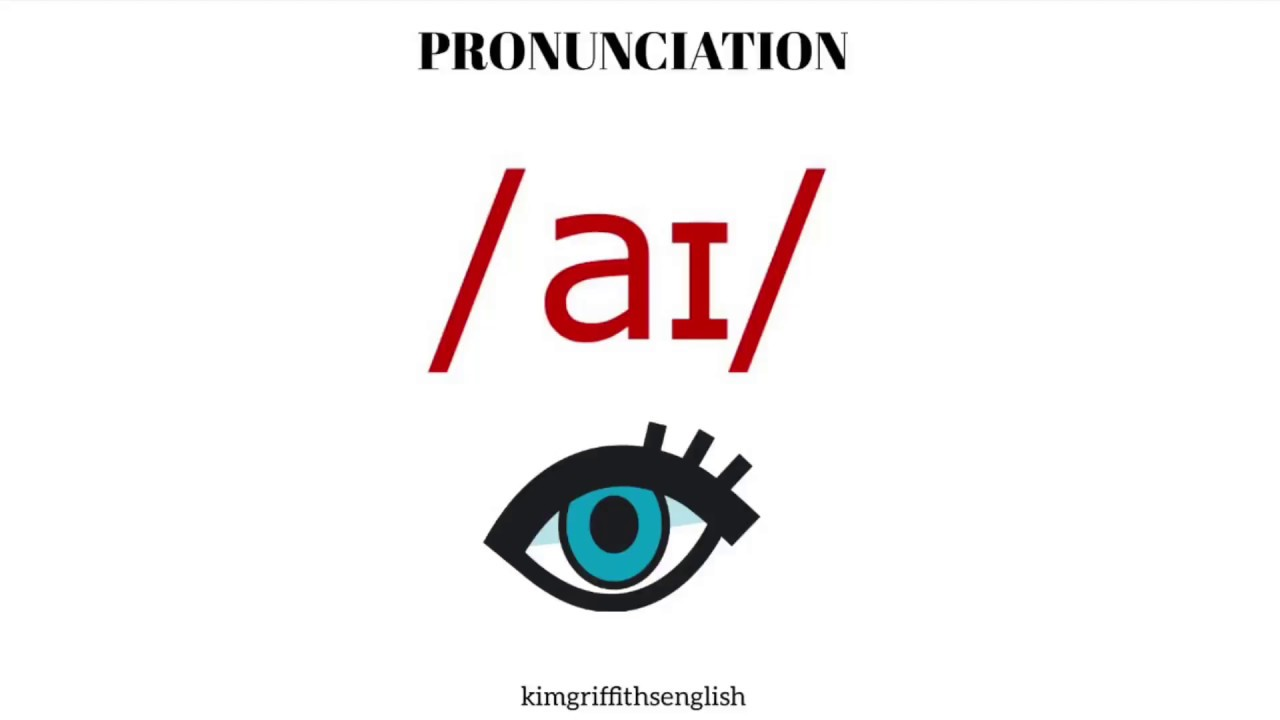 English Pronunciation ai sound (eye) and examples - YouTube