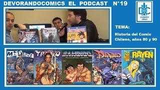 Devorando Cómics - Podcast, Capítulo 19: Historia del Cómic Chileno, los años 80 y 90.