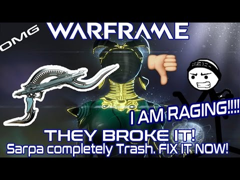 Warframe - DE.. FIX THE SARPA! (Sarpa is completely Broken and needs to be FIXED NOW - Rant)