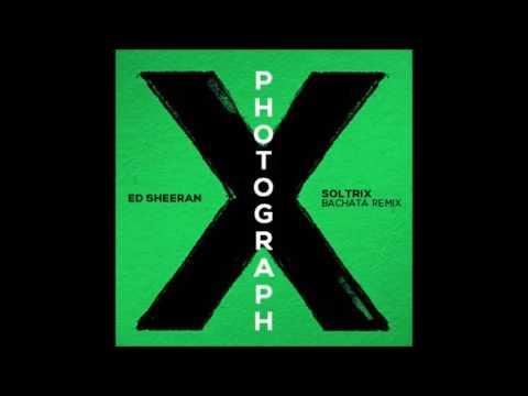 Ed Sheeran - Photograph (DJ Soltrix Bachata Remix)