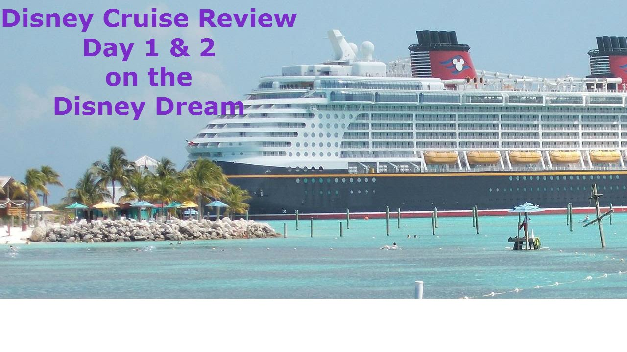 Disney Cruise Review Day 1 & 2 on the Disney Dream - YouTube