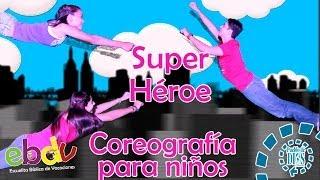 Repeat youtube video EBDV / CRISTO ES MI SUPERHEROE / COREOGRAFÍA PARA NIÑOS
