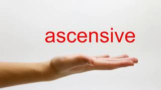 How to Pronounce ascensive - American English
