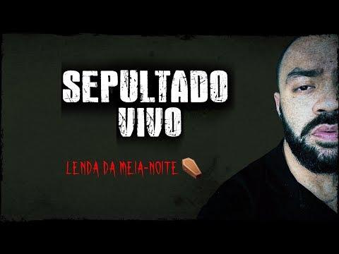 SEPULTADO VIVO - Lenda Urbana