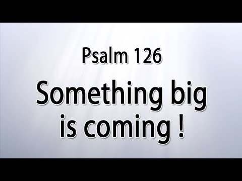 Psalm 126 - The LORD is to do