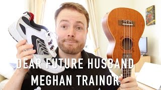 Dear Future Husband - Meghan Trainor (Ukulele Tutorial)