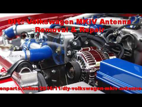 DIY: Volkswagen MKIV Antenna Removal & Repair