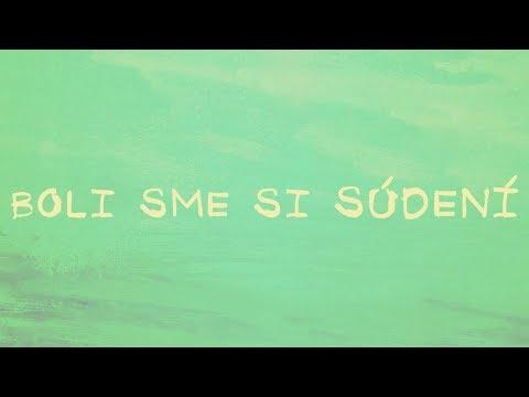 Sám Sebou - Boli sme si súdení (Official Lyric Video)