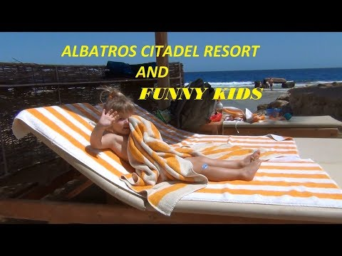 Albatros Citadel Resort and Funny kids