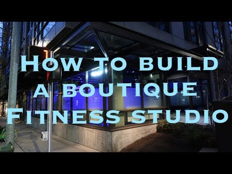 Vlog 12: How to build a boutique fitness studio