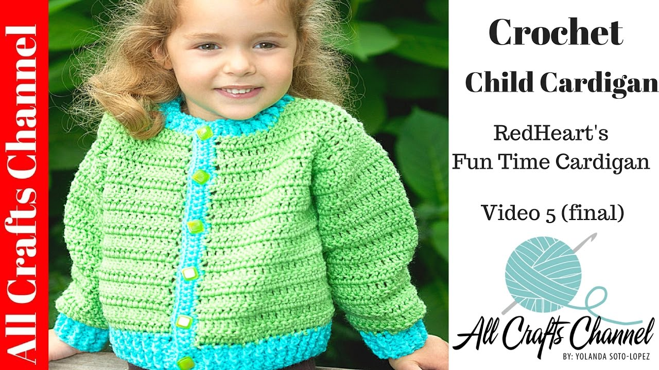 How to Crochet childs cardigan - video five (final video ...