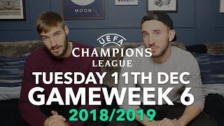 Champions League - Gameweek 6 - Tuesday 11th December - 2018/2019