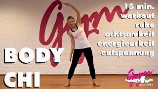 15 Min. Workout Body Chi - Ruhe, Achtsamkeit, Energiearbeit