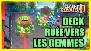 Clash Royale - UN DECK POUR EXPLOSER LA RUÉE VERS LES GEMMES !!