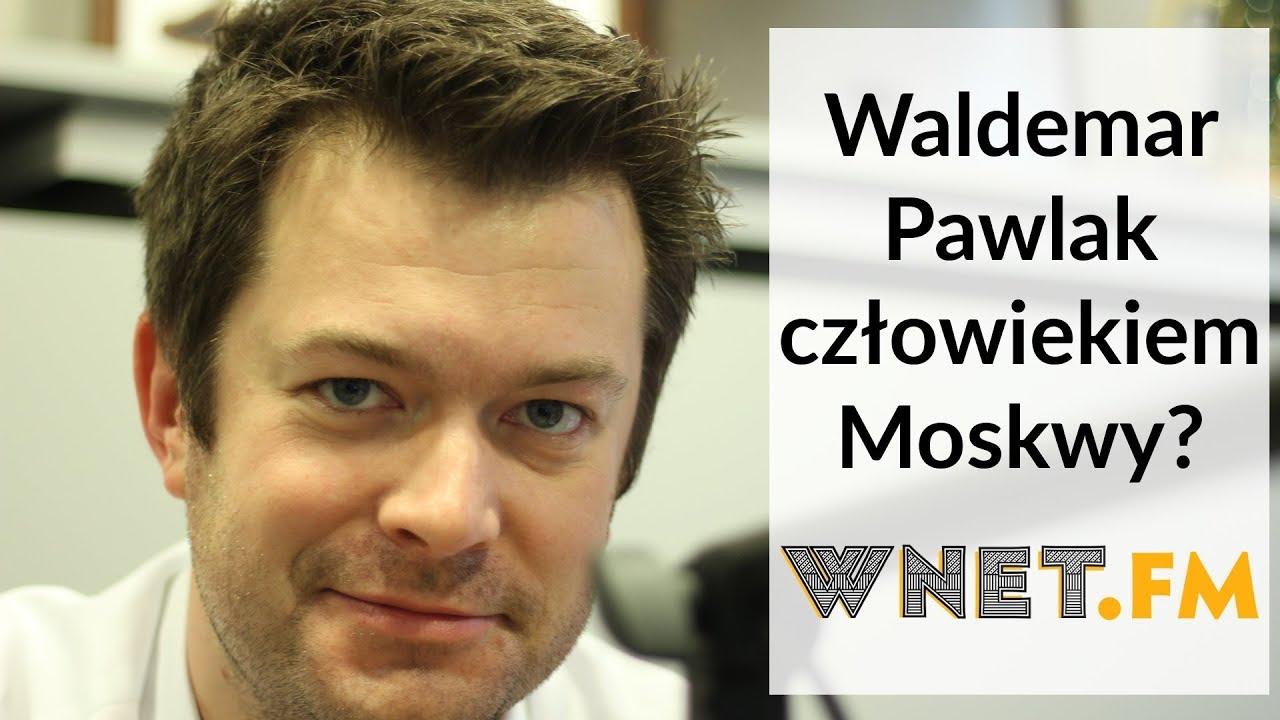 Pyza u Gadowskiego: Pawlak człowiekiem Moskwy?