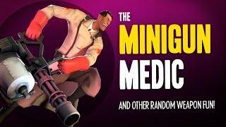 TF2 - The Minigun Medic and Other Random Weapon Fun!