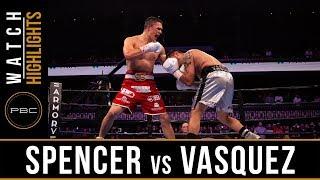 Spencer vs Vasquez HIGHLIGHTS: April 13, 2019 - PBC on FS1