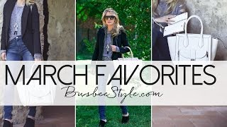 MARCH FAVORITES | BusbeeStyle com