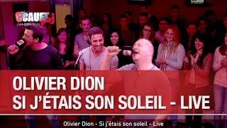 Olivier Dion - Si j'étais son soleil - Live - C'Cauet sur NRJ