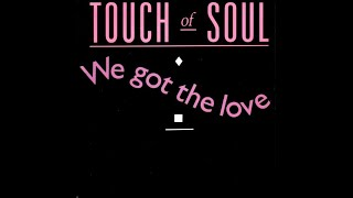 Touch of Soul - We got the love (Single vocal version)