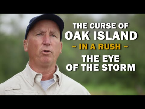 The Curse Of Oak Island (In A Rush) | Season 7, Episode 11 | The Eye Of The Storm