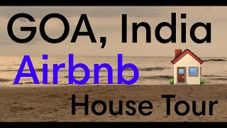Gambar cover My Airbnb GOA Experience | House Tour