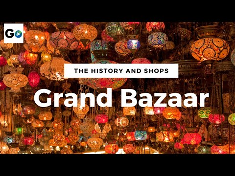 The History and Shops at The Grand Bazaar, Istanbul