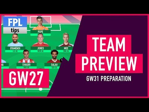 GAMEWEEK 27: TEAM SELECTION   Time to Prepare for the GW31 Blanks?   Fantasy Premier League 2017/18