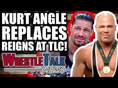 Roman Reigns PULLED From WWE TLC! Kurt Angle WWE RETURN!   WrestleTalk News Oct. 2017
