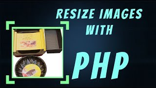 PHP - Web Design - How to resize images during uploading - Full tutorial