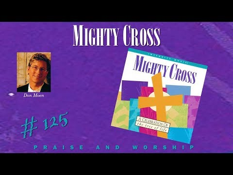Don Moen- Mighty Cross (Full) (1994)