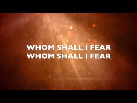 WHOM SHALL I FEAR with Lyrics