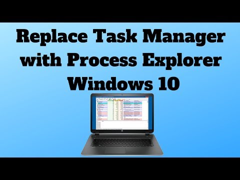 Replace Task Manager with Process Explorer Windows 10