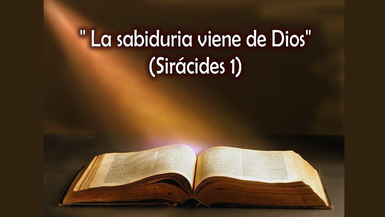 """Eclesiástico Capítulo 1 (Sirácides 1) """"La sabiduría viene"""