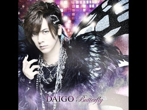 DAIGO - BUTTERFLY / いま逢いた...