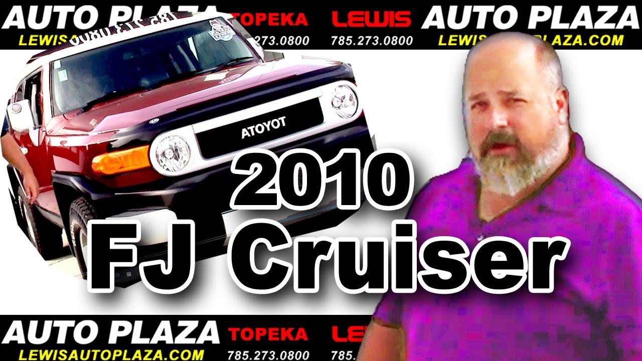 Used Cars Topeka Lewis Auto Plaza Of 2010 Toyota Fj Cruiser
