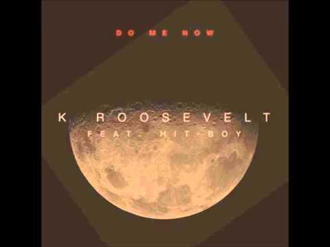 K Roosevelt Feat. Hit Boy - Do Me Now Instrumental + Free mp3 download!