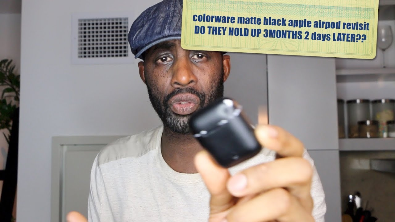 revisit matte black COLORWARE apple airpods- 3 months later- HERVE's WORLD-  episode 87