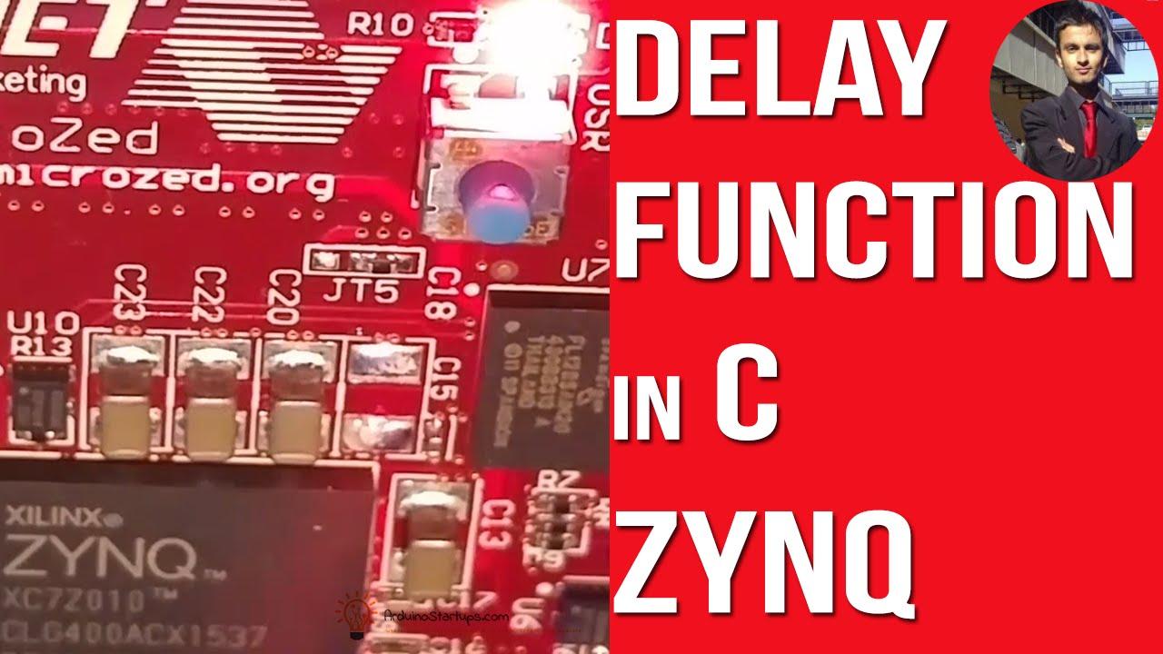Delay function in C Xilinx SDK for Zynq Boards - Zynq Tutorial