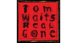 "Tom Waits - ""Trampled Rose"""
