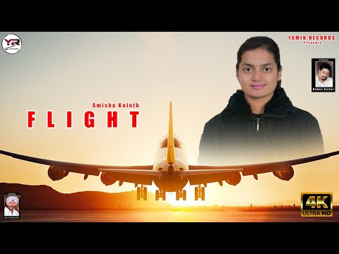 Flight :Amisha Kainth New Punjabi Song 2020 || Ninjja Veele Wala || Yamin Records