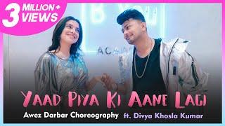 Yaad Piya Ki Aane Lagi   Choreography By Awez Darbar ft. Divya Khosla Kumar