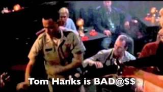 Bad@$$ Action Star Tribute- Tom Hanks