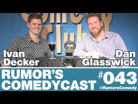 Rumor's Comedy Cast #043 - Ivan Decker