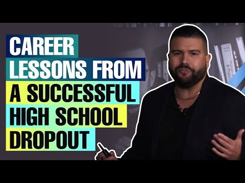 Career Lessons From a Successful High School Dropout